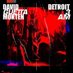 DAVID GUETTA & MORTEN - DETROIT 3AM
